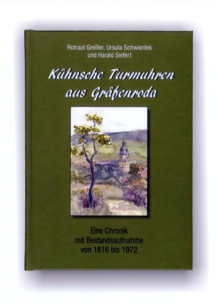 """DAs Buch """"Kühnsche Turmuhren aus Gräfenroda"""", erschienen im Eigenverlag Rotraus Greßler."""